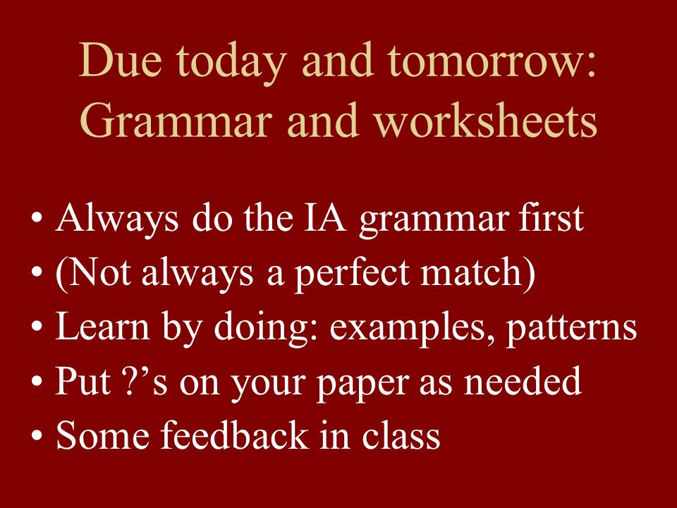 Due today and tomorrow: Grammar and worksheets