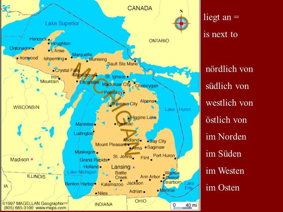 liegt an = is next to. nördlich von. südlich von. westlich von. östlich von. im Norden. im Süden.