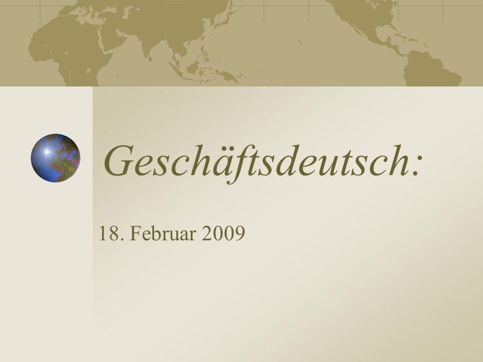 Geschäftsdeutsch: 18. Februar 2009