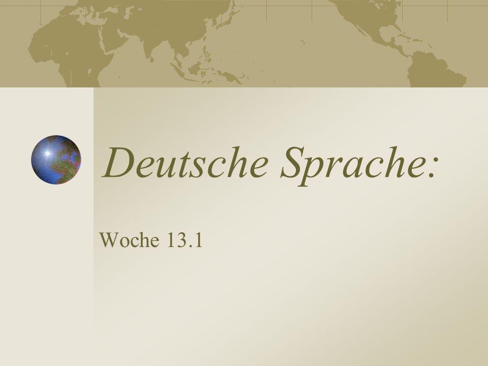 Deutsche Sprache: Woche 13.1