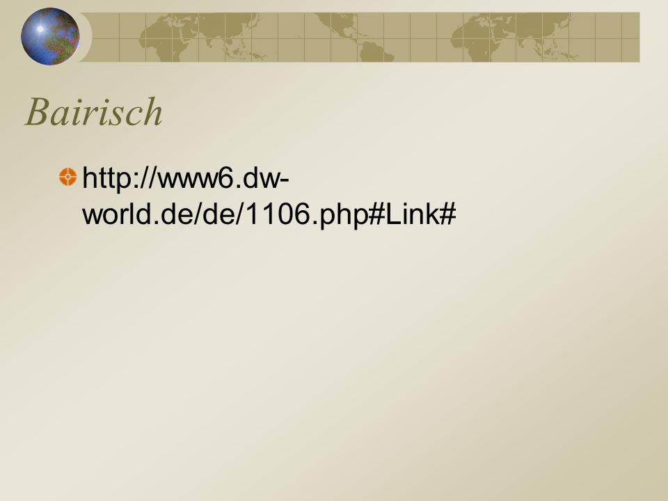 Bairisch http://www6.dw-world.de/de/1106.php#Link#