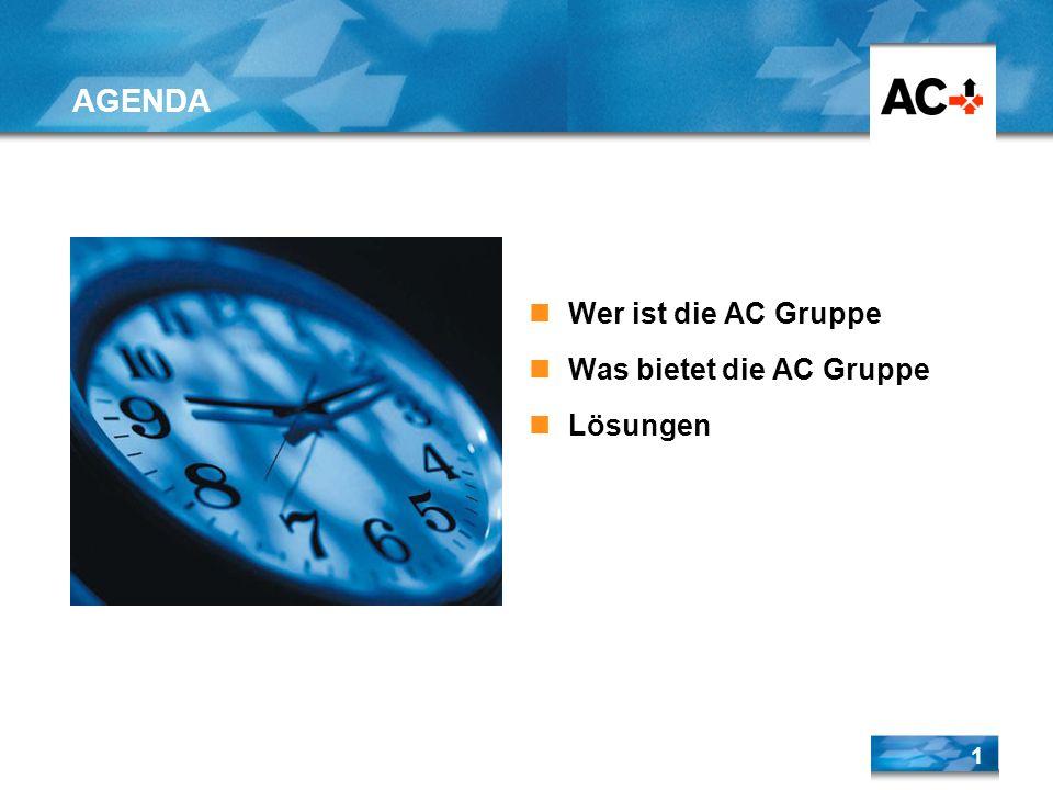 AGENDA Wer ist die AC Gruppe Was bietet die AC Gruppe Lösungen