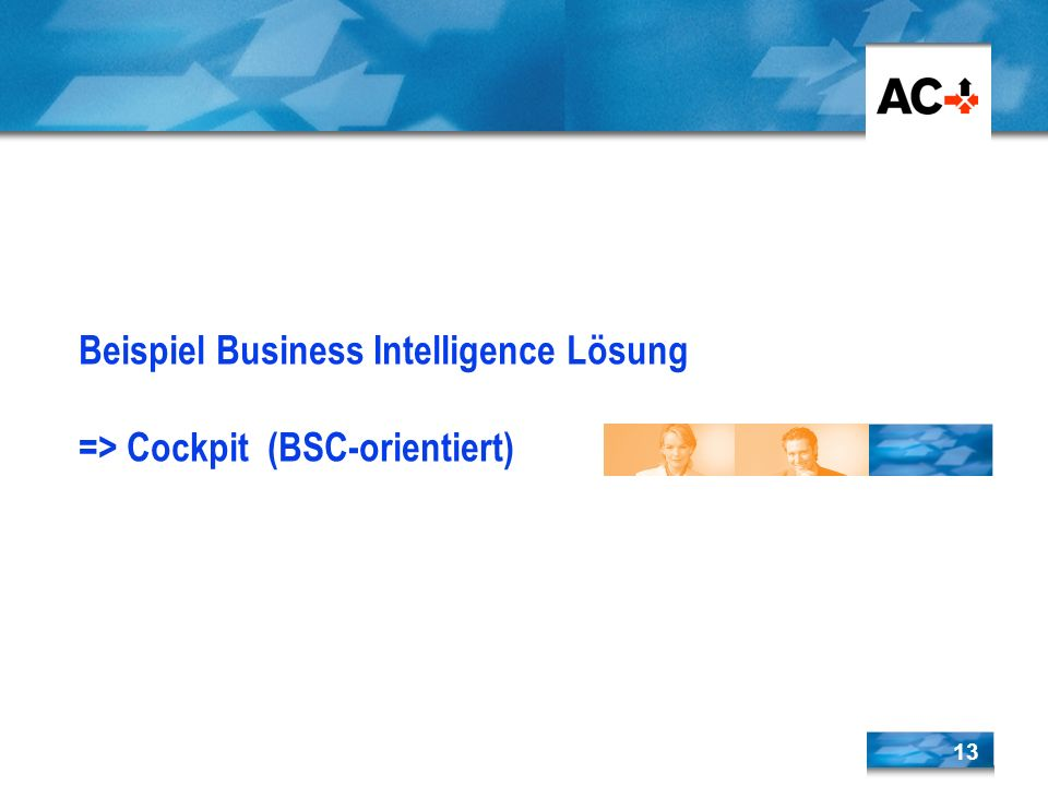 Beispiel Business Intelligence Lösung => Cockpit (BSC-orientiert)
