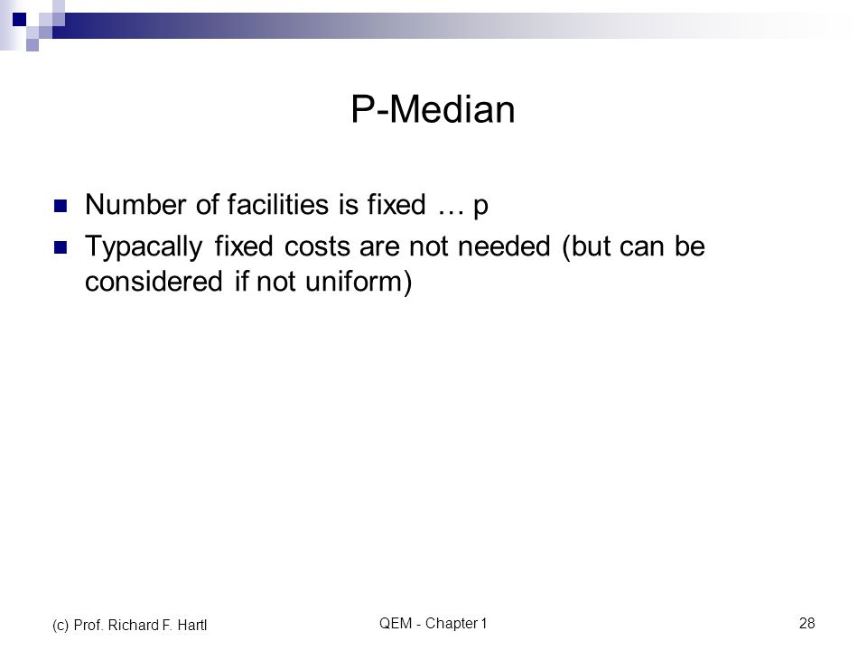 P-Median Number of facilities is fixed … p