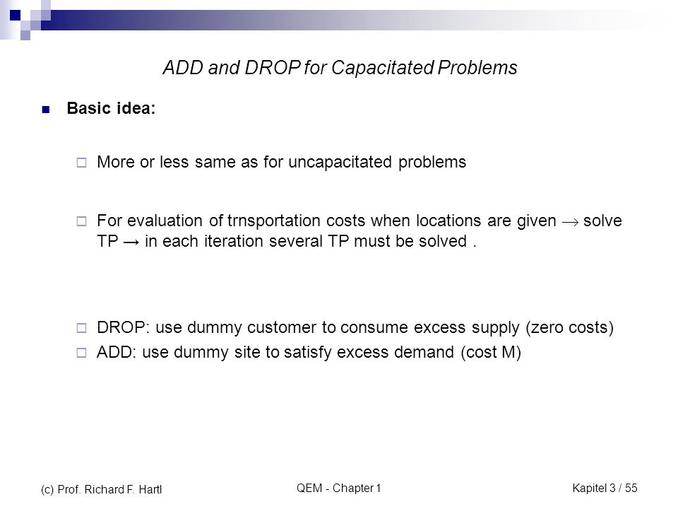 ADD and DROP for Capacitated Problems