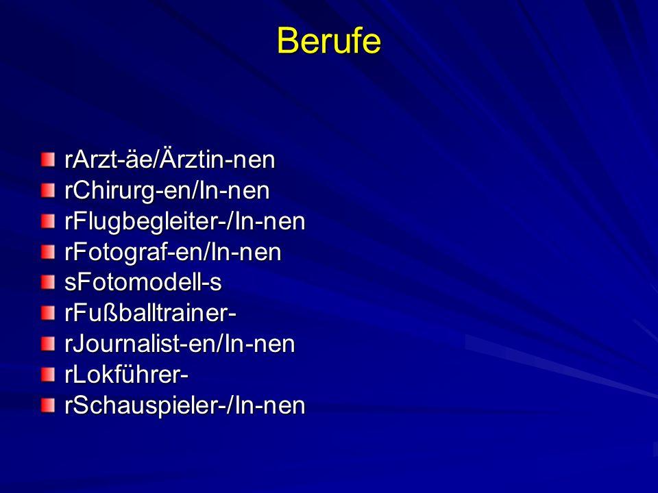 Berufe rArzt-äe/Ärztin-nen rChirurg-en/In-nen rFlugbegleiter-/In-nen
