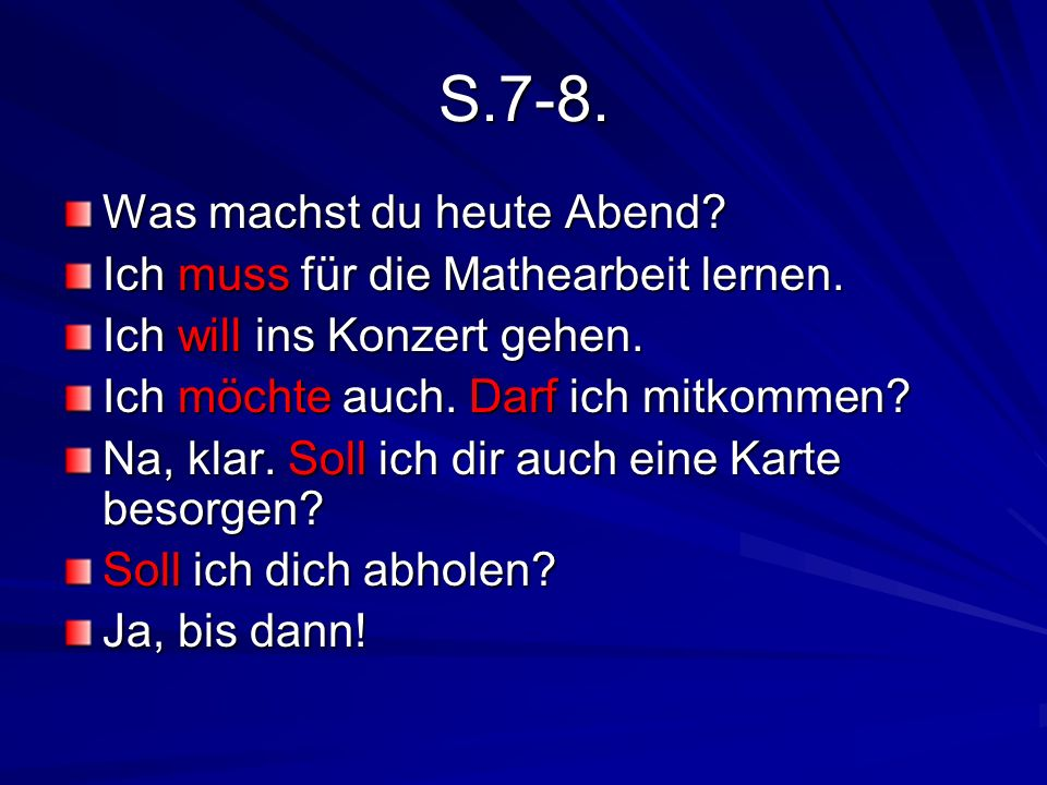 S.7-8. Was machst du heute Abend Ich muss für die Mathearbeit lernen.