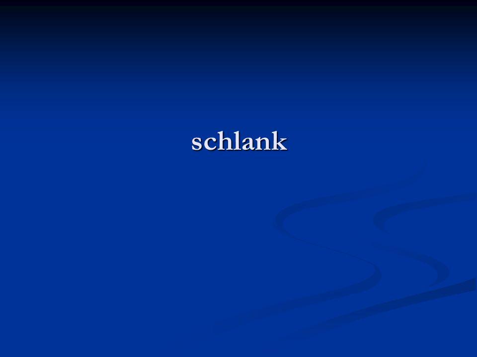 schlank