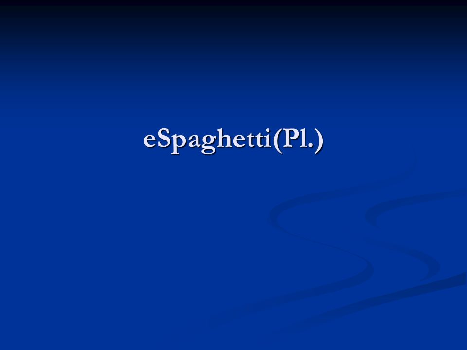 eSpaghetti(Pl.)