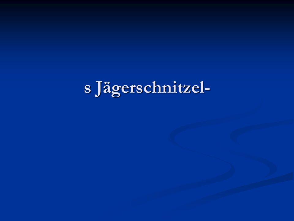 s Jägerschnitzel-
