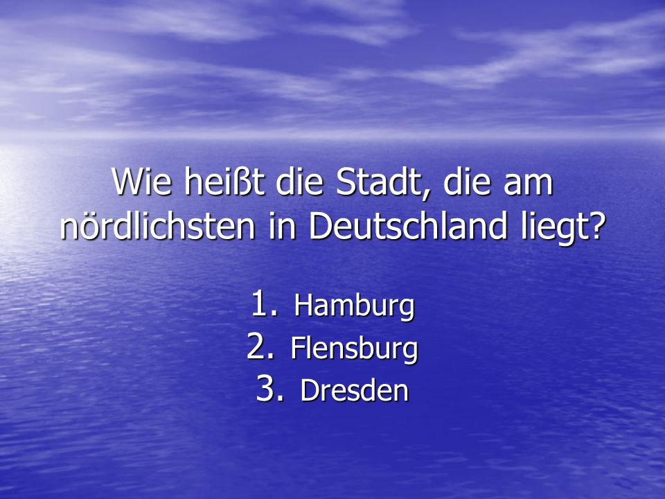 Wie heißt die Stadt, die am nördlichsten in Deutschland liegt