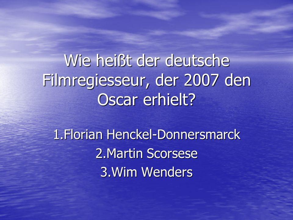Wie heißt der deutsche Filmregiesseur, der 2007 den Oscar erhielt
