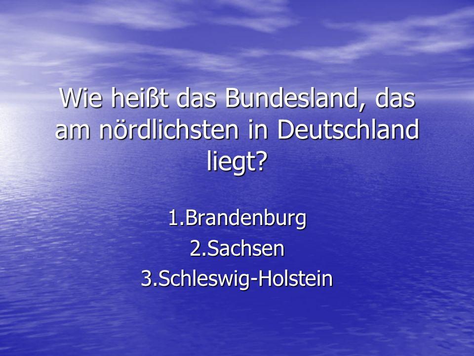 Wie heißt das Bundesland, das am nördlichsten in Deutschland liegt