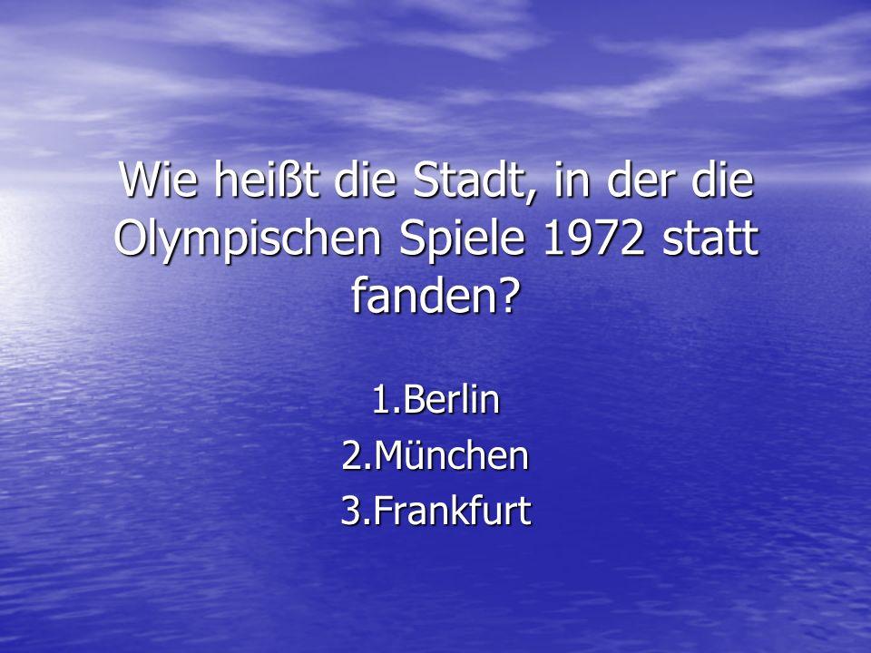 Wie heißt die Stadt, in der die Olympischen Spiele 1972 statt fanden