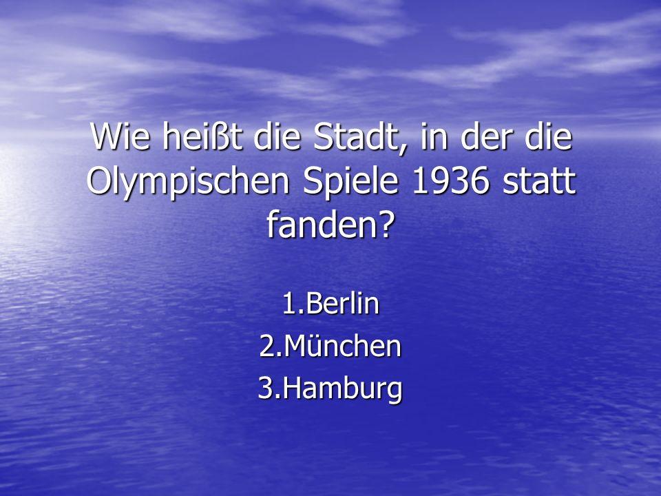 Wie heißt die Stadt, in der die Olympischen Spiele 1936 statt fanden