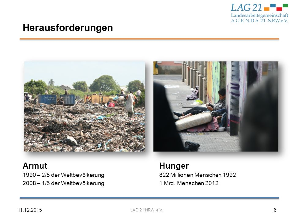 Herausforderungen Armut Hunger 1990 – 2/5 der Weltbevölkerung