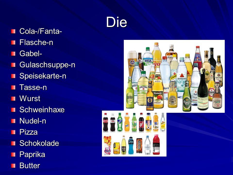 Die Cola-/Fanta- Flasche-n Gabel- Gulaschsuppe-n Speisekarte-n Tasse-n