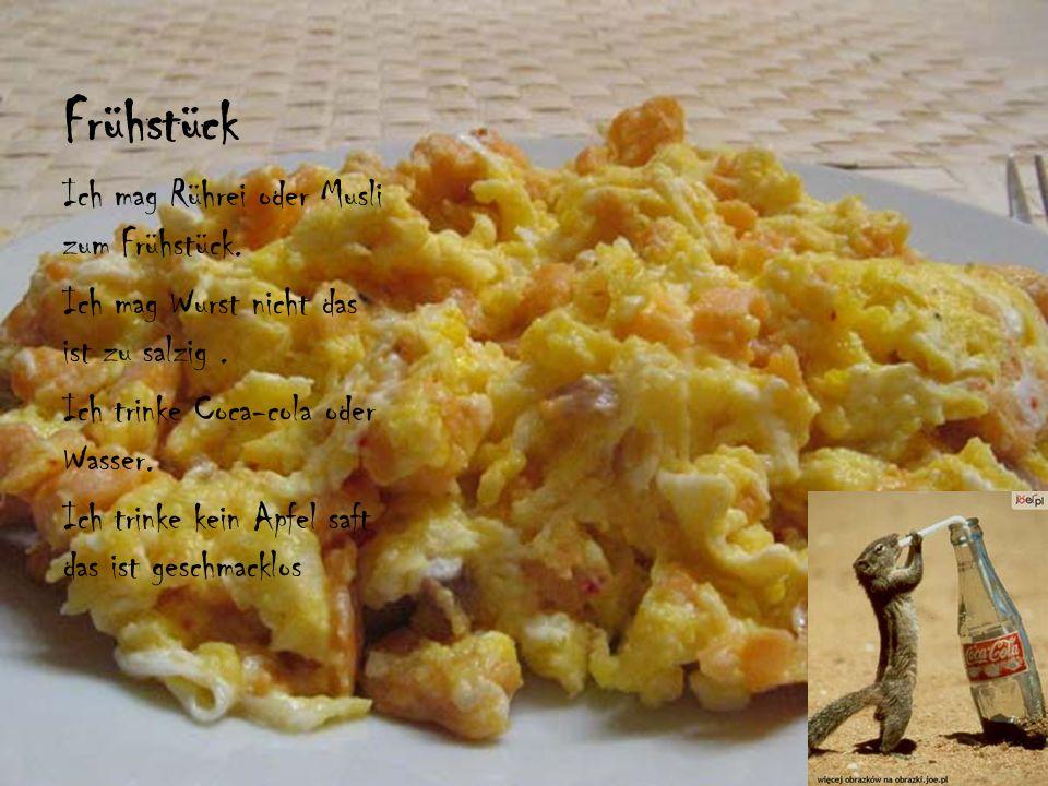 Frühstück Ich mag Rührei oder Musli zum Frühstück.