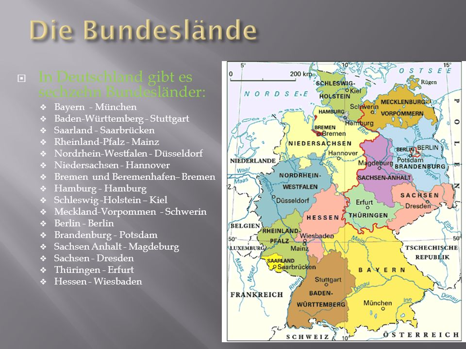 Die Bundeslände In Deutschland gibt es sechzehn Bundesländer:
