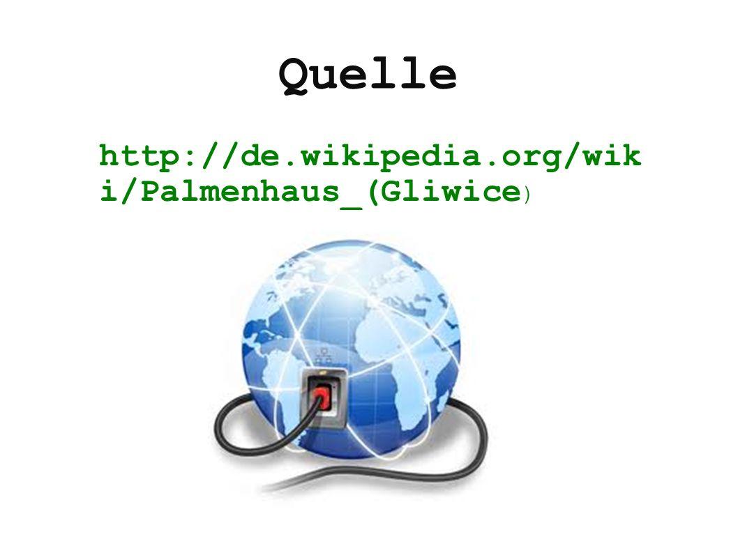 Quelle http://de.wikipedia.org/wiki/Palmenhaus_(Gliwice)