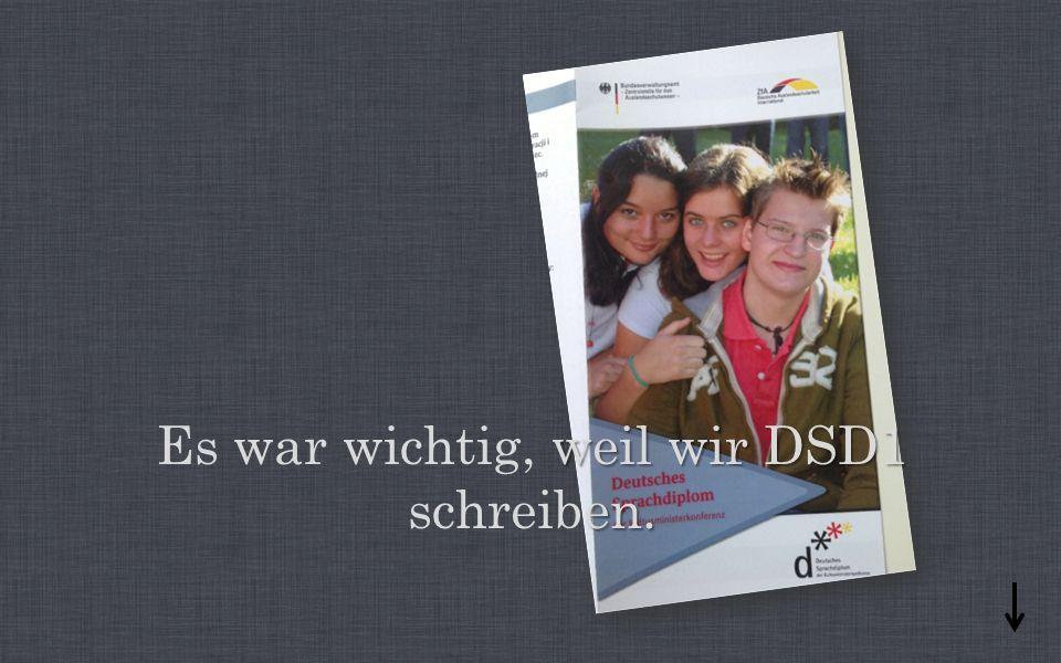 Es war wichtig, weil wir DSD1 schreiben.