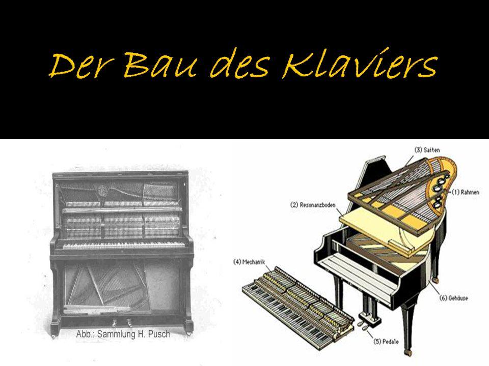 Der Bau des Klaviers