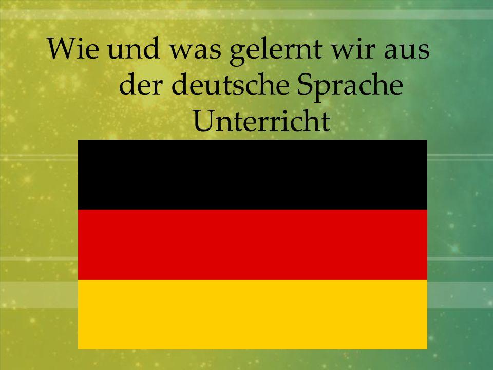 Wie und was gelernt wir aus der deutsche Sprache Unterricht
