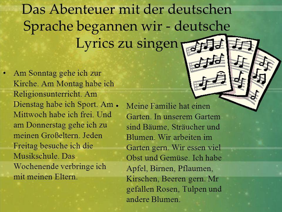 Das Abenteuer mit der deutschen Sprache begannen wir - deutsche Lyrics zu singen