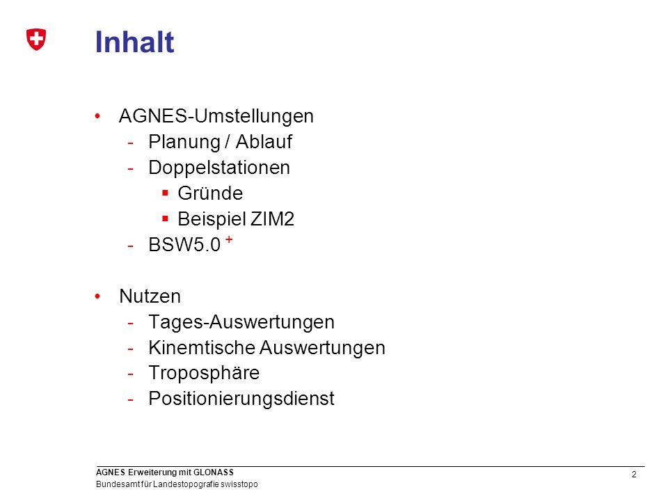 Inhalt AGNES-Umstellungen Planung / Ablauf Doppelstationen Gründe