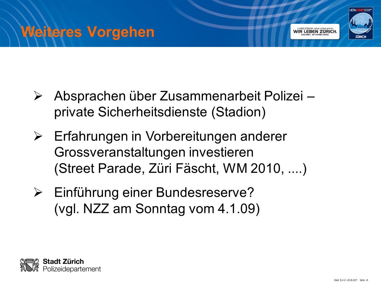 Weiteres Vorgehen Absprachen über Zusammenarbeit Polizei – private Sicherheitsdienste (Stadion)