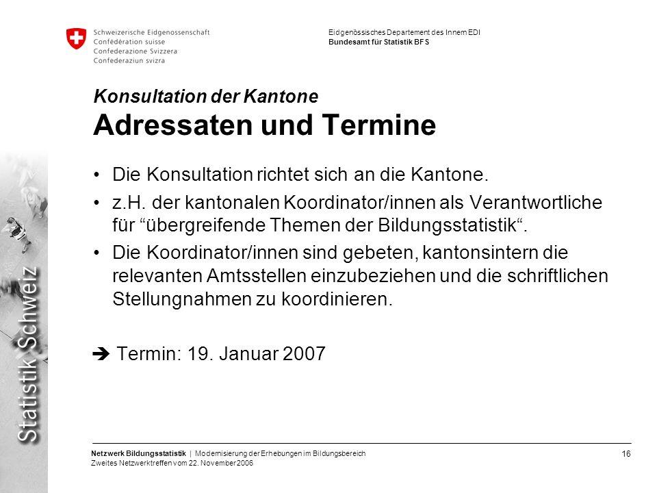 Konsultation der Kantone Adressaten und Termine
