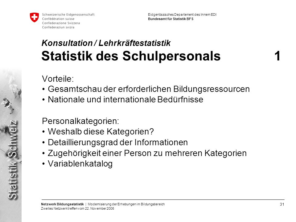 Konsultation / Lehrkräftestatistik Statistik des Schulpersonals 1