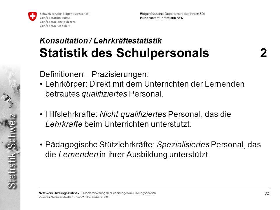 Konsultation / Lehrkräftestatistik Statistik des Schulpersonals 2