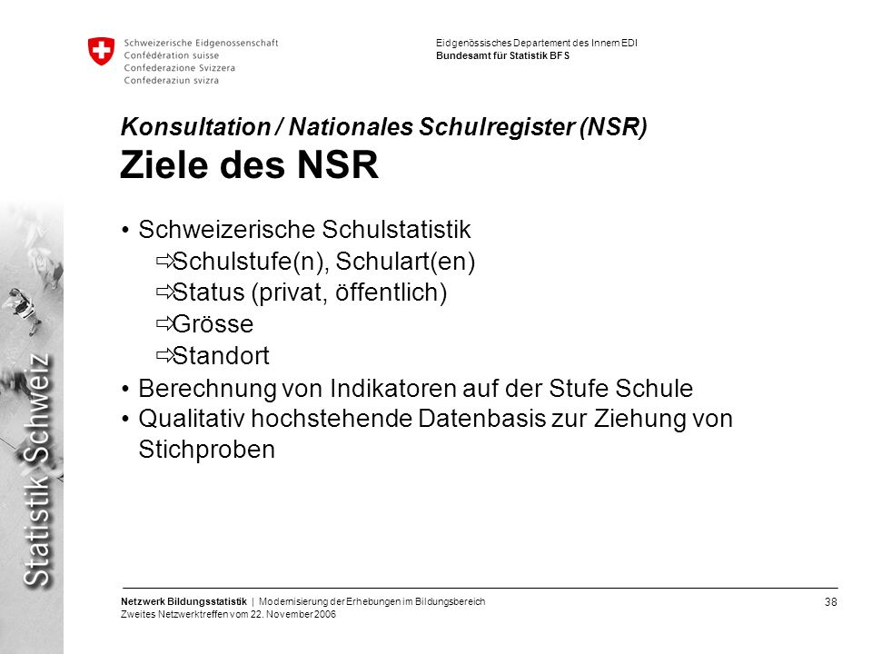 Konsultation / Nationales Schulregister (NSR) Ziele des NSR