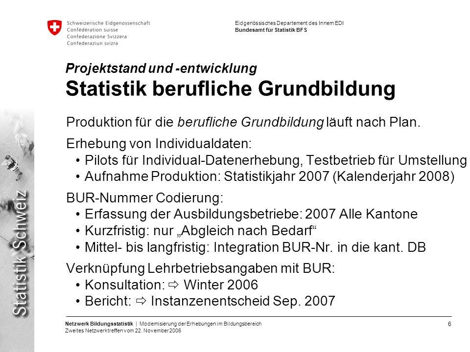 Projektstand und -entwicklung Statistik berufliche Grundbildung