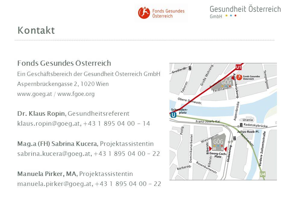 Kontakt Fonds Gesundes Österreich Ein Geschäftsbereich der Gesundheit Österreich GmbH Aspernbrückengasse 2, 1020 Wien www.goeg.at / www.fgoe.org.