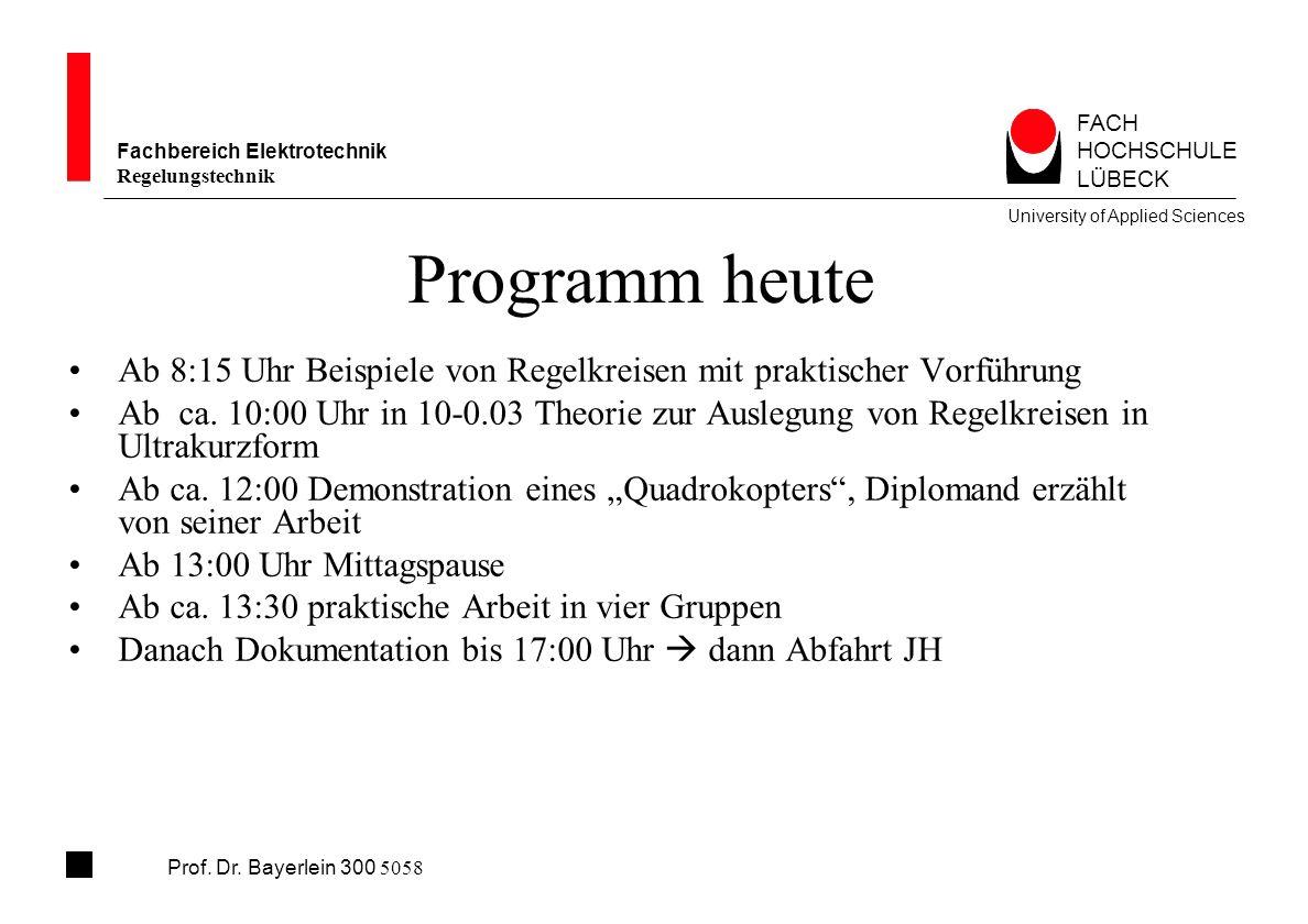 FACHHOCHSCHULE. LÜBECK. Fachbereich Elektrotechnik. Regelungstechnik. University of Applied Sciences.