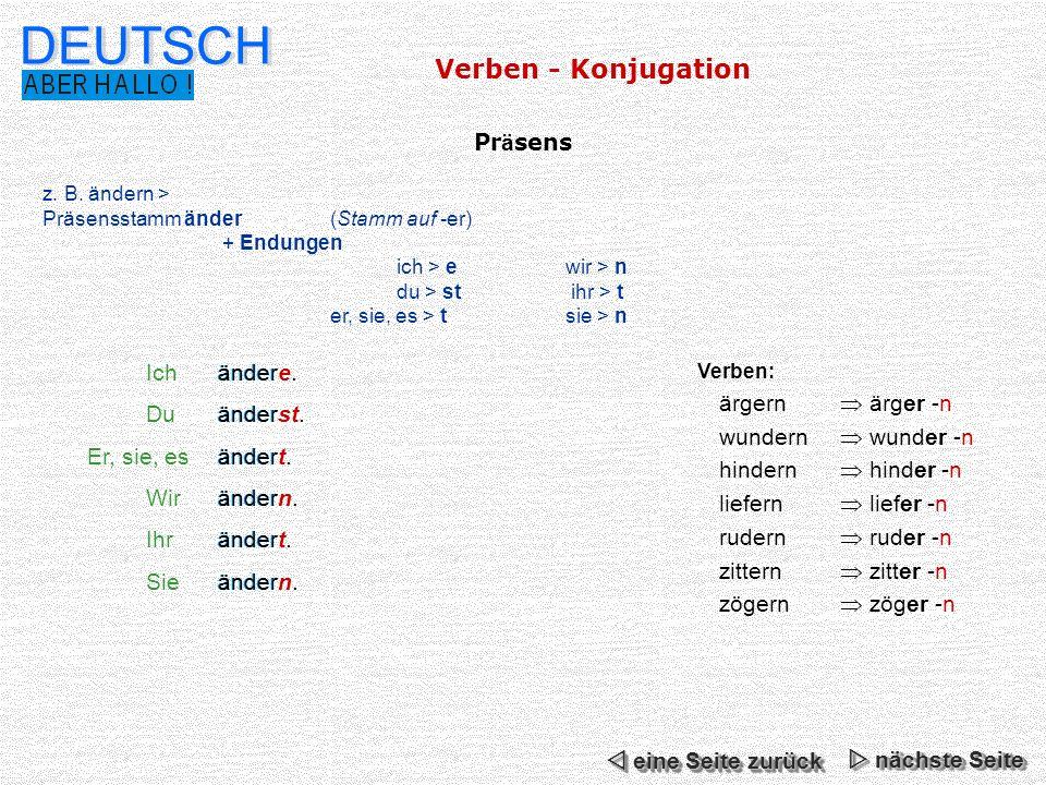 DEUTSCH Verben - Konjugation Präsens Ich ändere. Du änderst.