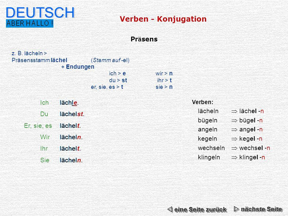 DEUTSCH Verben - Konjugation Präsens Ich lächle. Du lächelst.