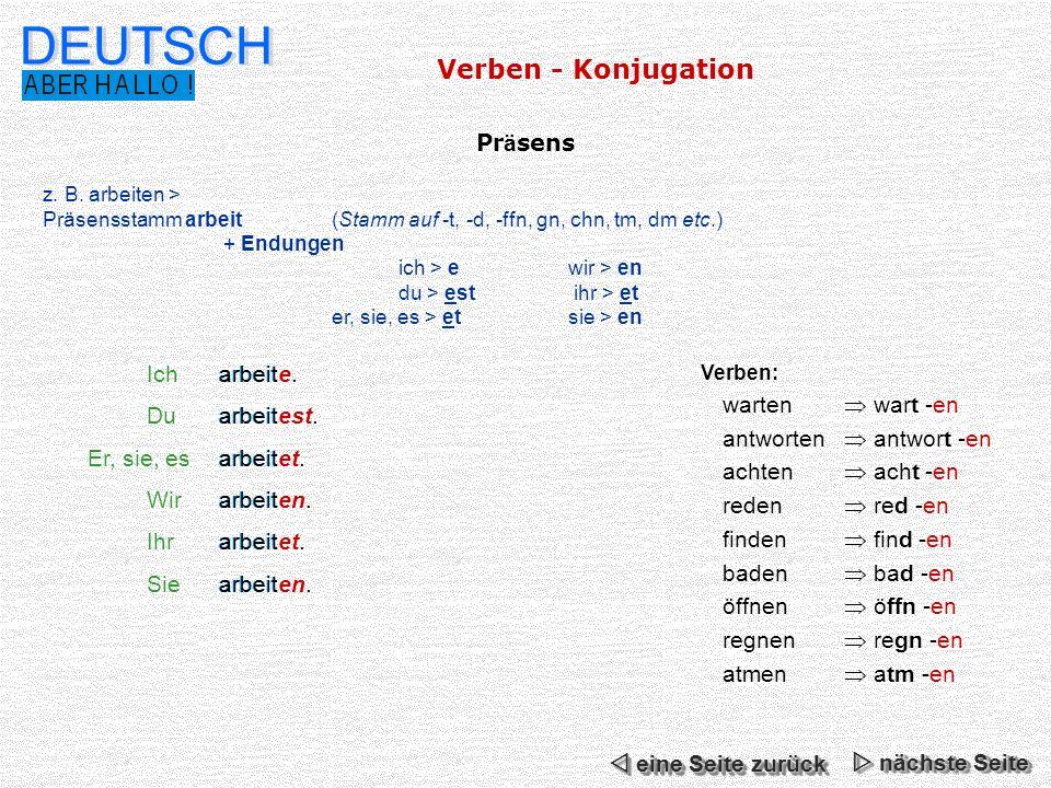 DEUTSCH Verben - Konjugation Präsens Ich arbeite. Du arbeitest.