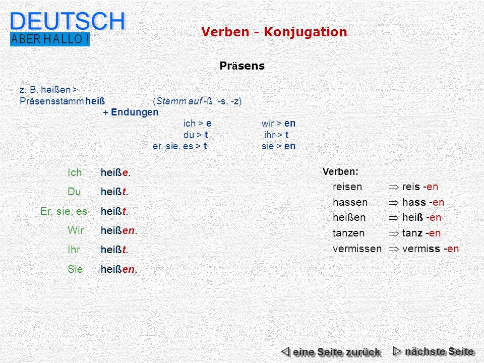 DEUTSCH Verben - Konjugation Präsens Ich heiße. Du heißt.