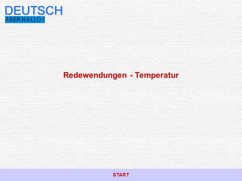 Redewendungen - Temperatur