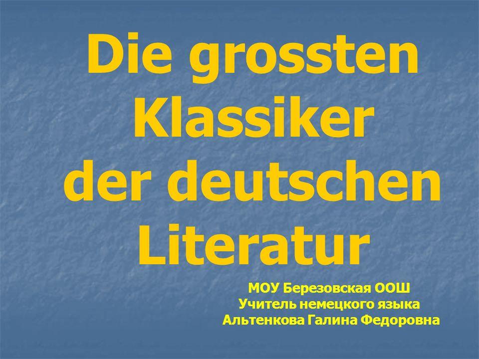 Die grossten Klassiker der deutschen Literatur