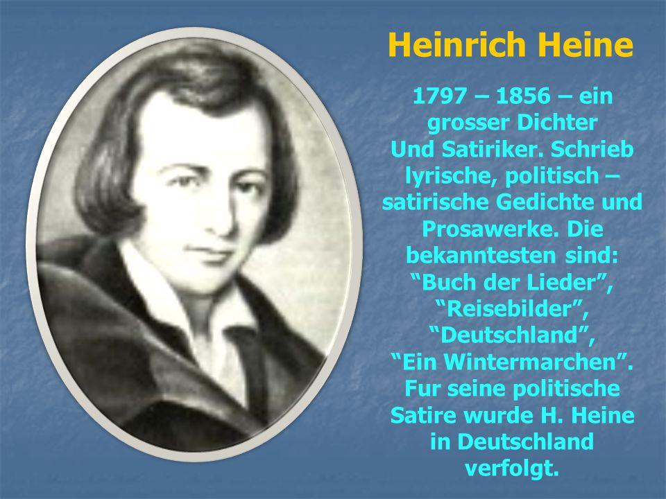 Heinrich Heine 1797 – 1856 – ein grosser Dichter