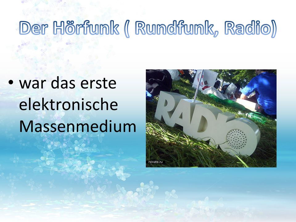 Der Hörfunk ( Rundfunk, Radio)