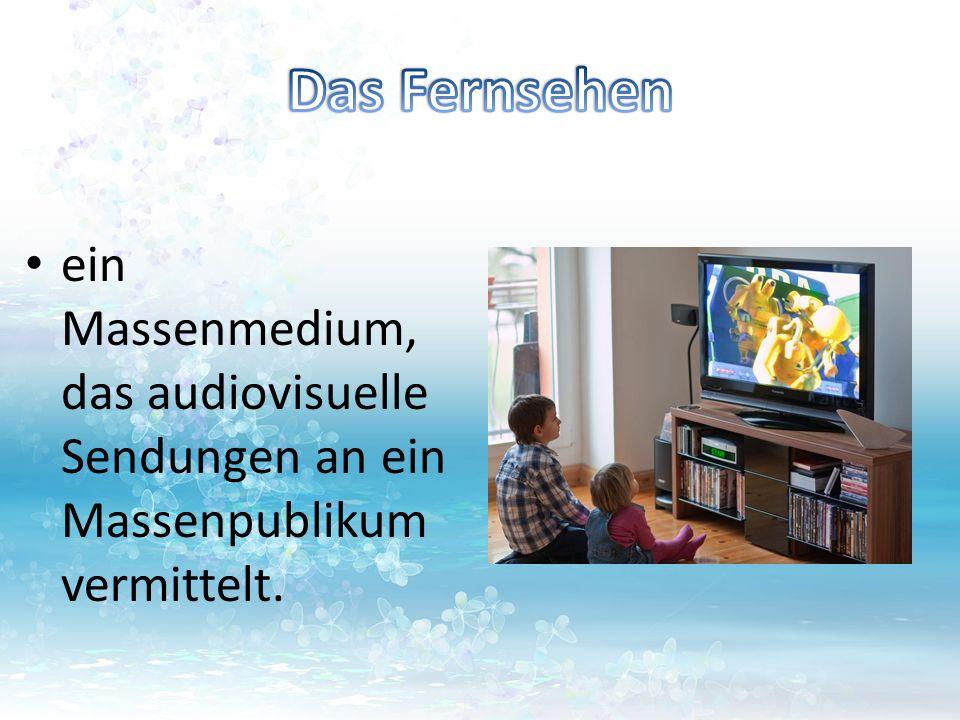 Das Fernsehen ein Massenmedium, das audiovisuelle Sendungen an ein Massenpublikum vermittelt.