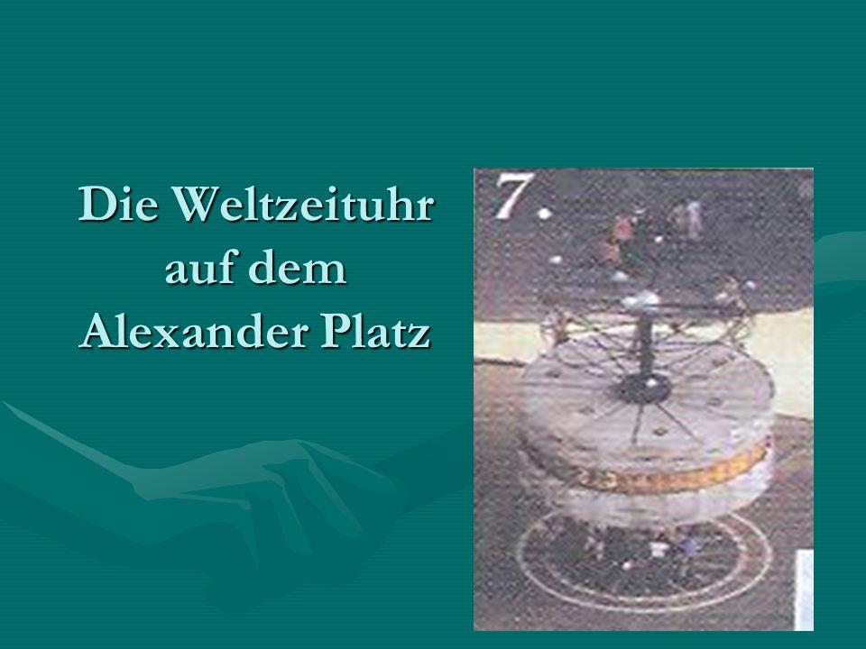 Die Weltzeituhr auf dem Alexander Platz