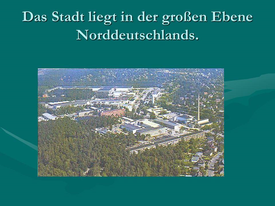 Das Stadt liegt in der großen Ebene Norddeutschlands.