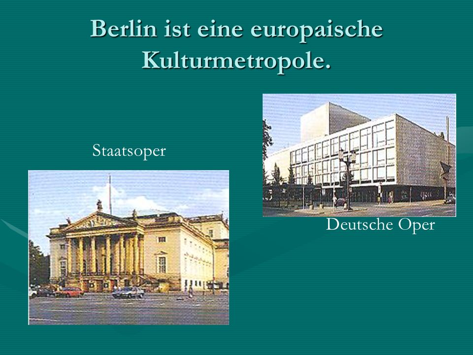 Berlin ist eine europaische Kulturmetropole.