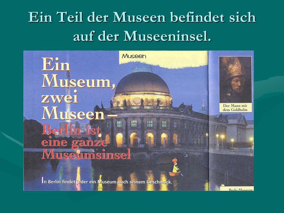 Ein Teil der Museen befindet sich auf der Museeninsel.